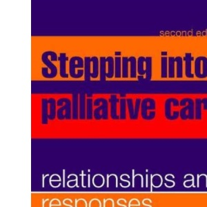 Stepping into Palliative Care: Relationships and Responses v. 1