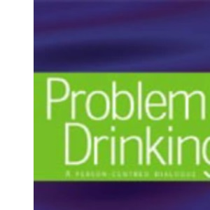 Problem Drinking: A Person-centred Dialogue (Living therapy series)