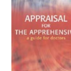 Appraisal for the Apprehensive: A Guide for Doctors