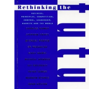 Rethinking the Future: Rethinking Business Principles, Competition, Control and Complexity, Leadership, Markets and the World