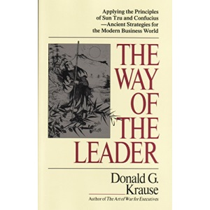 The Way of the Leader: Leadership Principles of Sun Tzu and Confucius