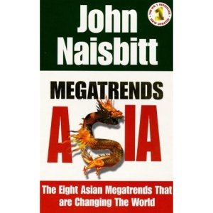 Megatrends Asia: The Eight Asian Megatrends That are Changing the World