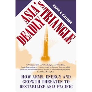 Asia's Deadly Triangle: How Arms, Energy and Growth Threaten to Destabilise Asia-Pacific