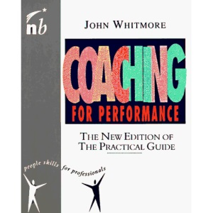 Coaching for Performance: The New Edition of the Practical Guide (People Skills for Professionals)