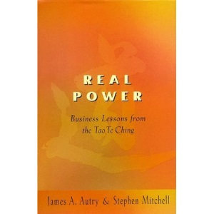 Real Power: Lessons for Business from the 'Tao Te Ching'
