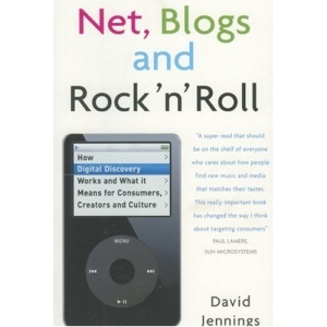 Net, Blogs and Rock 'n' Roll: How Digital Discovery Works and What It Means for Consumers, Creators and Culture