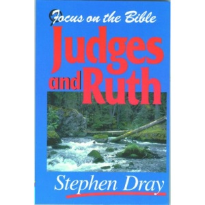 Judges and Ruth (Focus on the Bible)