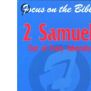 2 Samuel Out of Every Adversity (Focus in the Bible)