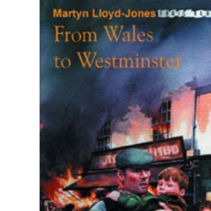 From Wales to Westminster: Martyn Lloyd-Jones (Trailblazer)