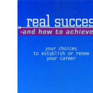 Real Success and How to Achieve it