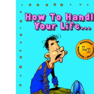 How to Handle Your Life