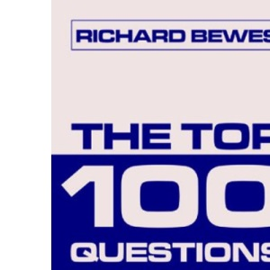The Top 100 Questions: Biblical Answers to Popular Questions Plus Explanations of 50 Difficult Bible Passages