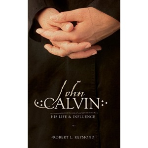 John Calvin: His Life and Influence