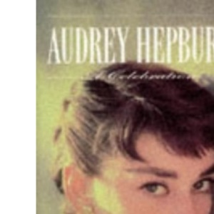 Audrey Hepburn: A Celebration