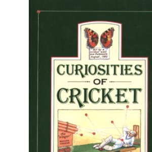 Curiosities of Cricket (Curiosities series)