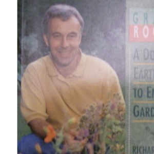 Grass Roots: Down-to-Earth Guide to Enjoyable Gardening