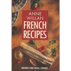 ANNE WILLIAM'S FRENCH RECIPES (Pavilion Books for Real Cooks)