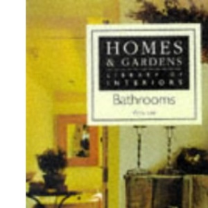 Bathrooms (Homes & Gardens Library of Interiors)