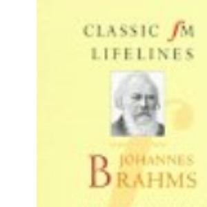 Brahms (Classic FM Lifelines)