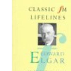 Elgar (Classic FM Lifelines)