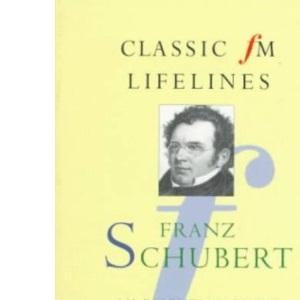 CFM LIFELINES SCHUBERT (Classic FM Lifelines)
