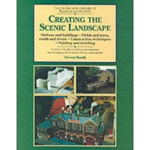 Creating the Scenic Landscape: Stations and Buildings, Fields and Roads, Roads and Rivers (Library of Railway Modelling)