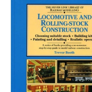 Locomotive and Rolling-stock Construction (Library of Railway Modelling)