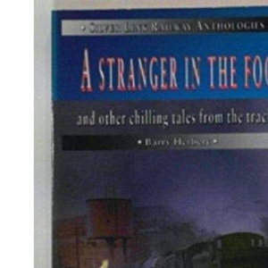 A Stranger in the Fog: And Other Chilling Tales from the Tracks (Silver Link Railway Anthologies)