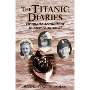 The Titanic Diaries: Dramatic accounts of shipwreck survival