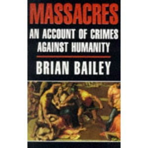 Massacres: An Account of Crimes Against Humanity