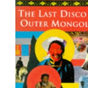 Last Disco In Outer Mongolia