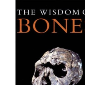 The Wisdom of Bones: In Search of Human Origins