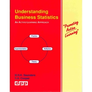 Understanding Business Statistics: An Active-Learning Approach (Promoting Active Learning S.)