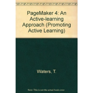 PageMaker 4: An Active-learning Approach (Promoting Active Learning S.)