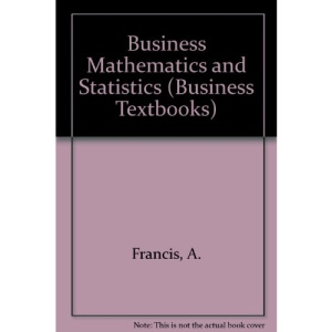 Business Mathematics and Statistics (Business Textbooks)