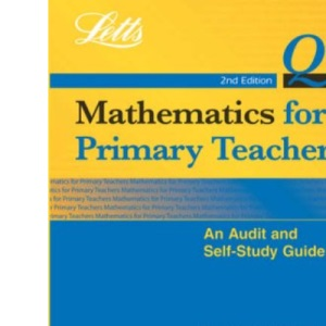 Mathematics for Primary Teachers: An Audit & Self-Study Guide (Qualified teacher statusm)