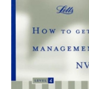 How to Get a Management NVQ: Mandatory Level 4