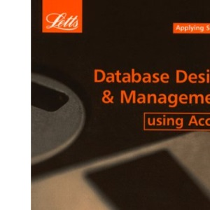 Database Design and Management Using Access (Software guides)