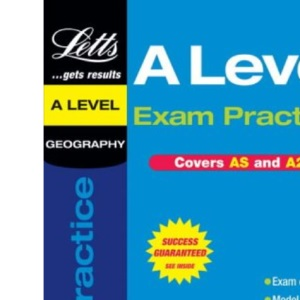 Geography: A-level Exam Practice (AS/A2 Exam Practice)