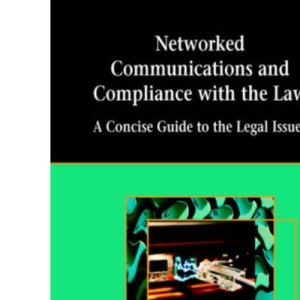 Networked Communications and Compliance with the Law