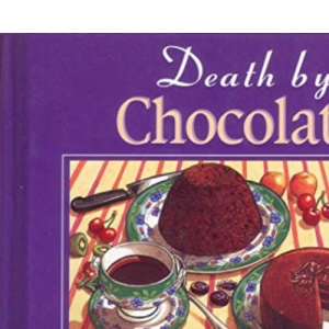 Death by Chocolate (Cookery)