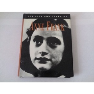 The Life and Times of Ann Frank