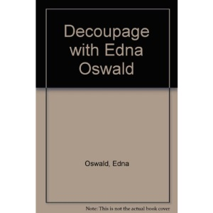 Decoupage with Edna Oswald