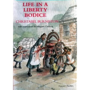 Life in a Liberty Bodice: Random Recollections of a Yorkshire Childhood
