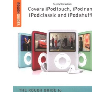 The Rough Guide to iPods, iTunes and Music Online (5th) (Rough Guide to iPods, iTunes, & Music Online)