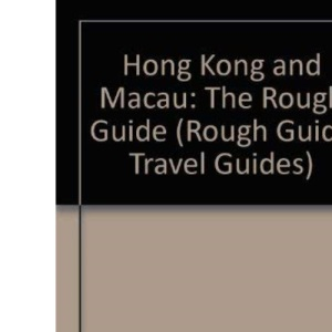 Hong Kong and Macau: The Rough Guide (Rough Guide Travel Guides)