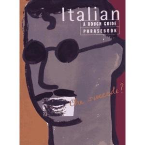 Italian Phrasebook: A Rough Guide Phrasebook, First Edition (Phrase Book, Rough Guide)