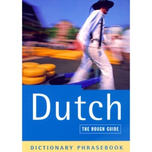 The Rough Guide to Dutch (A Dictionary Phrasebook)