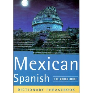 The Rough Guide to Mexican Spanish (A Dictionary Phrasebook)