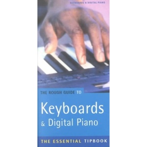 The Rough Guide to Keyboards and Digital Piano (Rough Guides Reference Titles)